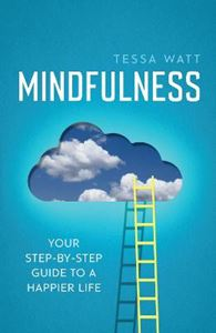 Picture of Mindfulness: Your Step-by-Step Guide to a Happier Life