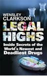 Picture of Legal Highs: Inside Secrets of the World's Newest and Deadliest Drugs