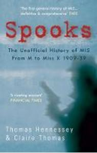 Picture of Spooks the Unofficial History of MI5: From M to Miss X 1909-39
