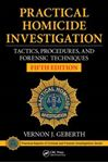 Picture of Practical Homicide Investigation: Tactics, Procedures, and Forensic Techniques 5ed