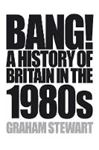 Picture of Bang!: History of Britain in the 1980s