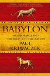 Picture of Babylon: Mesopotamia and the Birth of Civilization