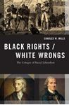 Picture of Black Rights/White Wrongs: The Critique of Racial Liberalism