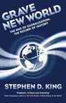 Picture of Grave New World: The End of Globalization, the Return of History