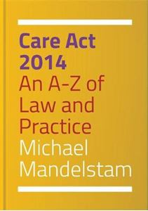 Picture of Care Act 2014: An A-Z of Law and Practice