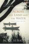 Picture of Across the Land and the Water: Selected Poems 1964-2001