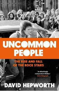 Picture of Uncommon People: The Rise and Fall of the Rock Stars 1955-1994