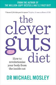 Picture of Clever Guts Diet: How to Revolutionise Your Body from the Inside Out