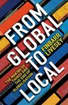 Picture of From Global to Local: The Making of Things and the End of Globalisation