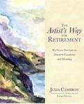 Picture of Artist's Way for Retirement: It's Never Too Late to Discover Creativity and Meaning