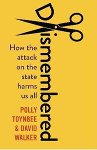 Picture of Dismembered: How the Attack on the State Harms Us All