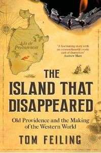 Picture of Island That Disappeared: Old Providence and the Making of the Western World