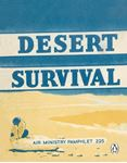 Picture of Desert Survival: Air Ministry Pamphlet 225