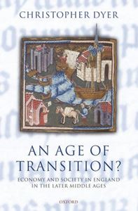 Picture of Age of Transition?: Economy and Society in England in the Later Middle Ages