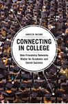 Picture of Connecting in College: How Friendship Networks Matter for Academic and Social Success
