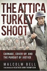 Picture of Attica Turkey Shoot: Carnage, Cover-Up, and the Pursuit of Justice