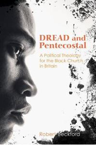 Picture of Dread and Pentecostal: A Political Theology for the Black Church in Britain