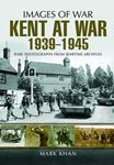 Picture of Kent at War 1939 to 1945