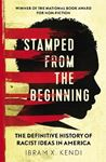 Picture of Stamped from the Beginning: The Definitive History of Racist Ideas in America