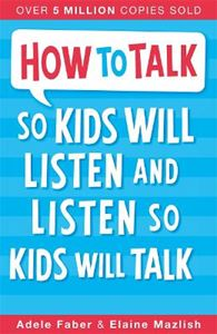 Picture of How to Talk So Kids Will Listen and Listen So Kids Will Talk