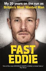 Picture of Fast Eddie: My 20 Years on the Run as Britain's Most Wanted Man