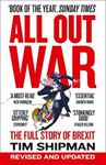 Picture of All Out War: The Full Story of How Brexit Sank Britain's Political Class