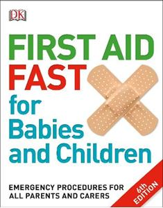 Picture of First Aid Fast for Babies and Children: Emergency Procedures for All Parents and Carers