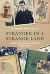 Picture of Stranger in a Strange Land: Searching for Gershom Scholem and Jerusalem
