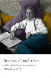 Picture of Rooms of One's Own: 50 Places That Made Literary History