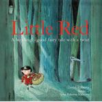 Picture of Little Red: A Howlingly Good Fairy Tale with a Twist