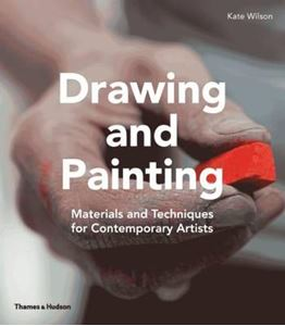 Picture of Drawing and Painting: Materials and Techniques for Contemporary Artists