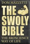 Picture of Swoly Bible: The Broscience Way of Life