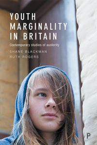 Picture of Youth Marginality in Britain: Contemporary Studies of Austerity