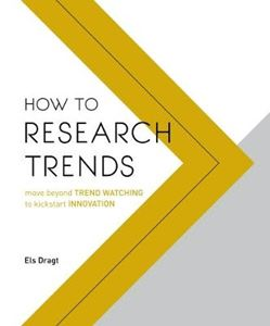 Picture of How to Research Trends: Move Beyond Trendwatching to Kickstart Innovation