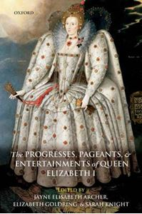 Picture of Progresses, Pageants, and Entertainments of Queen Elizabeth I