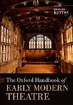 Picture of Oxford Handbook of Early Modern Theatre