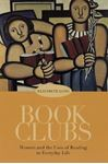 Picture of Book Clubs: Women and the Uses of Reading in Everyday Life