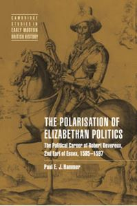 Picture of Polarisation of Elizabethan Politics: The Political Career of Robert Devereux, 2nd Earl of Essex, 1585-1597