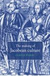 Picture of Making of Jacobean Culture: James I and the Renegotiation of Elizabethan Literary Practice