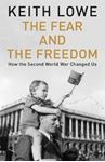 Picture of Fear and the Freedom: How the Second World War Changed Us