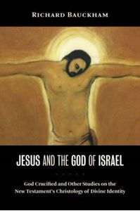 Picture of Jesus and the God of Israel : God Crucified and other studies on the New Testament