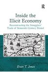 Picture of Inside the Illicit Economy: Reconstructing the Smuggler's Trade of Sixteenth Century Bristol