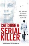 Picture of Catching a Serial Killer: My Hunt for Murderer Christopher Halliwell