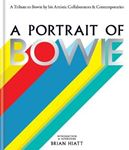 Picture of Portrait of Bowie: A Tribute to Bowie by His Artistic Collaborators and Contemporaries