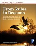 Picture of Teaching Grammar from Rules to Reasons: Practical Ideas and Advice for Working with Grammar in the Classroom