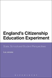 Picture of England's Citizenship Education Experiment: State, School and Student Perspectives