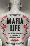 Picture of Mafia Life: Love, Death and Money at the Heart of Organised Crime