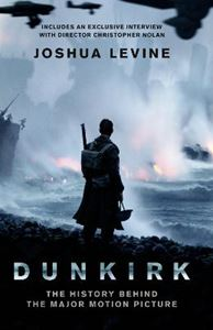 Picture of Dunkirk: The History Behind the Major Motion Picture