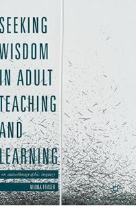 Picture of Seeking Wisdom in Adult Teaching and Learning: An Autoethnographic Inquiry