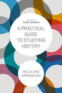 Picture of Practical Guide to Studying History: Skills and Approaches